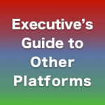 Executive's Guide to Other Platforms: Best of the Web