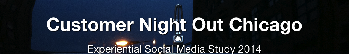 Customer Night Out Chicago: Experiential Social Media Study 2014: Learn More