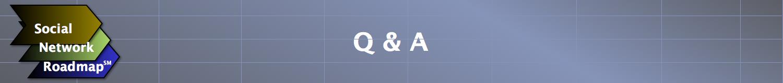 Social Network Roadmap(SM): Q&A