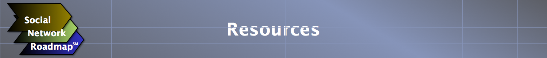 Social Network Roadmap(SM): Resources