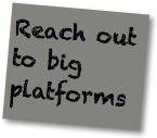 Social Media Strategy Good Practices: Reach out to big platforms