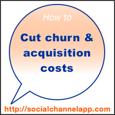 How to Cut #Churn & #Acquisition Costs: The Social Channel App #employee #customer