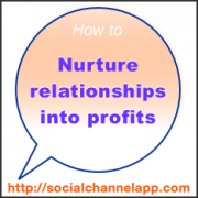 How to Nurture #Relationships into Profits: The Social Channel App #customer #employee