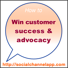 How to Win the #Customer #Success & #Advocacy Game: The Social Channel App