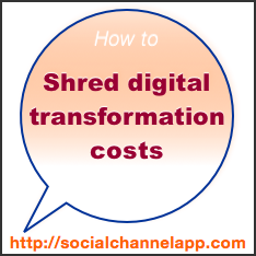How to Shred #Digital #Transformation Costs: The Social Channel App
