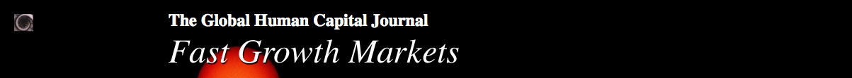 The Global Human Capital Journal: Fast Growth Markets [India, China, Africa]