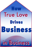 How true love for customers drives business